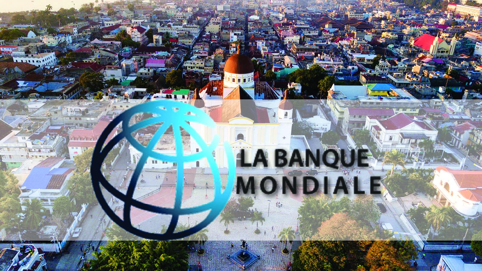 Banque mondiale: 56 millions de dollars pour améliorer les infrastructures du Cap-Haïtien