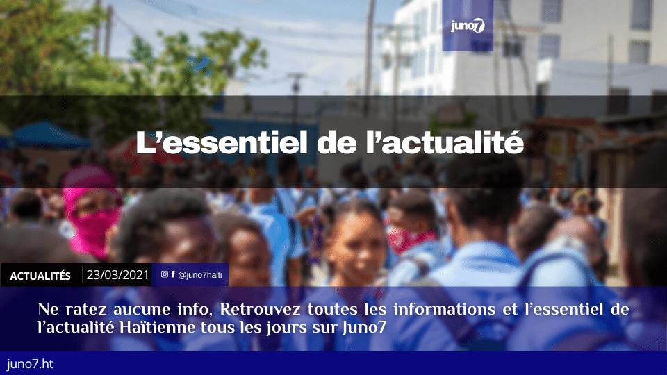 Haiti: L'essentiel de l'actualité du mardi 23 mars 2021