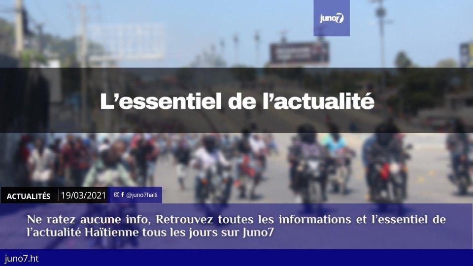 Haiti: L'essentiel de l'actualité du vendredi 19 mars 2021