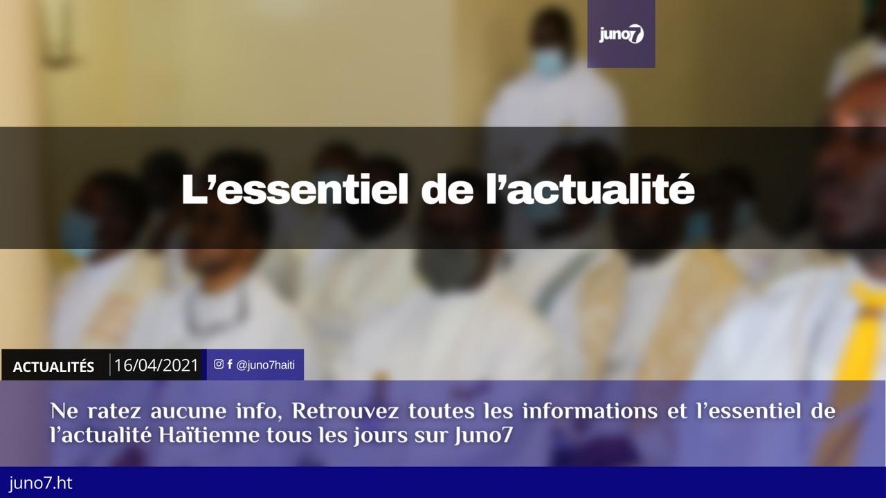 Haiti: L'essentiel de l'actualité du jeudi 16 avril 2021