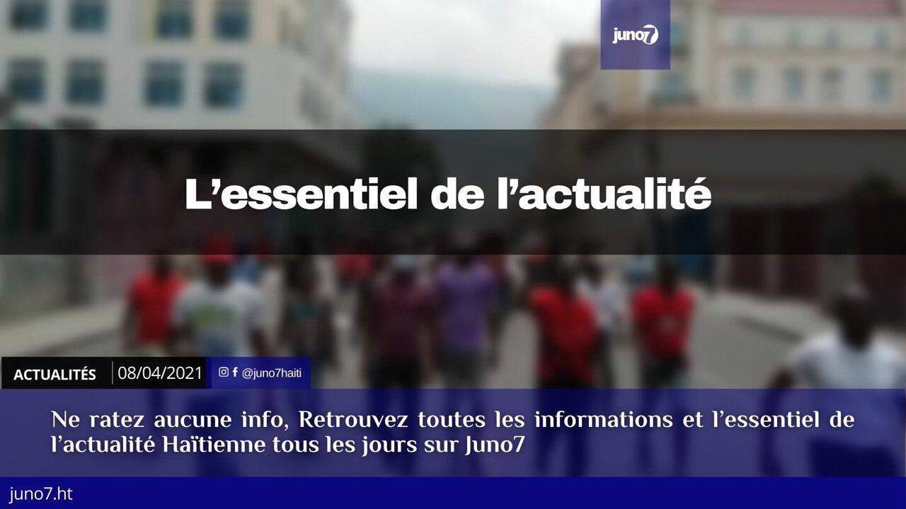 Haïti: L'essentiel de l'actualité du jeudi 8 avril 2021