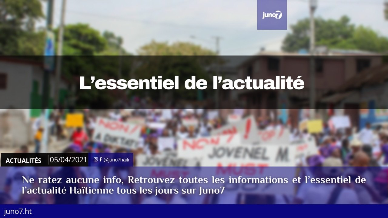 Haiti: L'essentiel de l'actualité du lundi 5 avril 2021