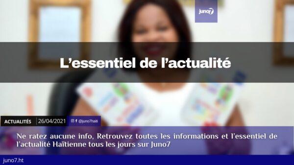 Haiti: L'essentiel de l'actualité du lundi 26 avril 2021