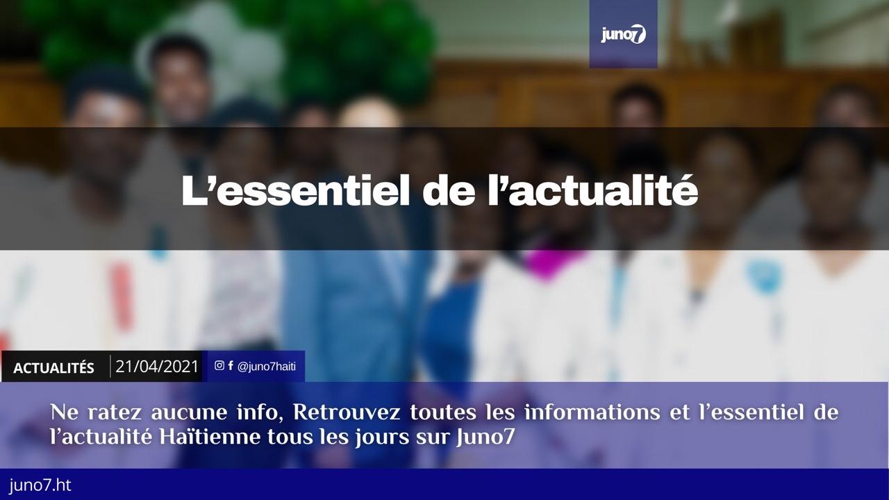 Haiti: L'essentiel de l'actualité du mercredi 21 avril 2021