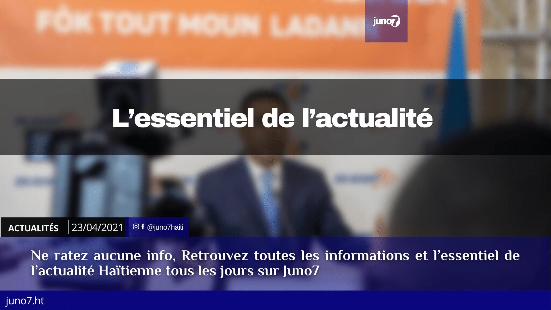 Haiti: L'essentiel de l'actualité du vendredi 23 avril 2021