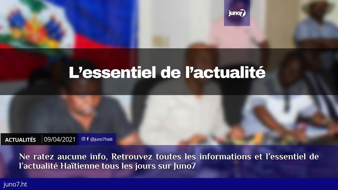 Haïti: l'essentiel de l'actualité du vendredi 9 avril 2021