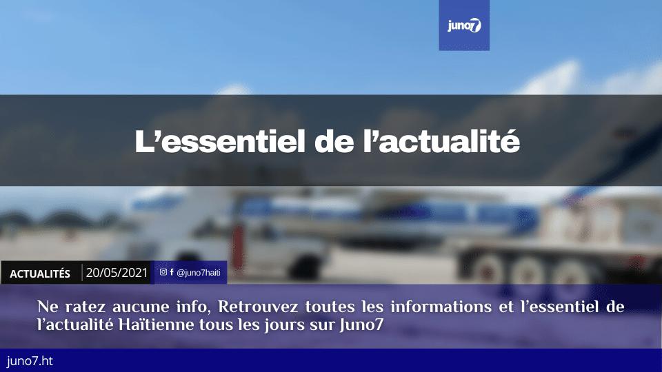 Haiti: L'essentiel de l'actualité du jeudi 20 mai 2021