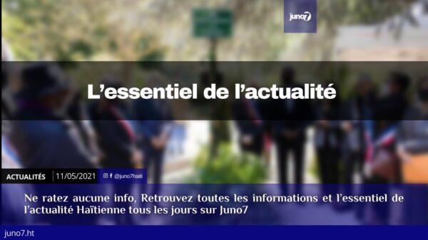 Haiti: L'essentiel de l'actualité du mardi 11 mai 2021