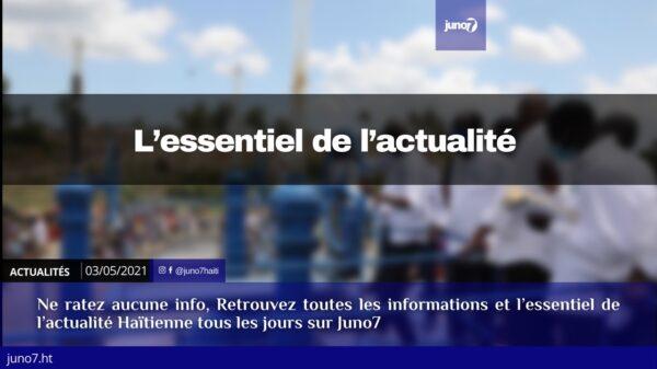 Haïti: L'essentiel de l'actualité du lundi 3 mai 2021