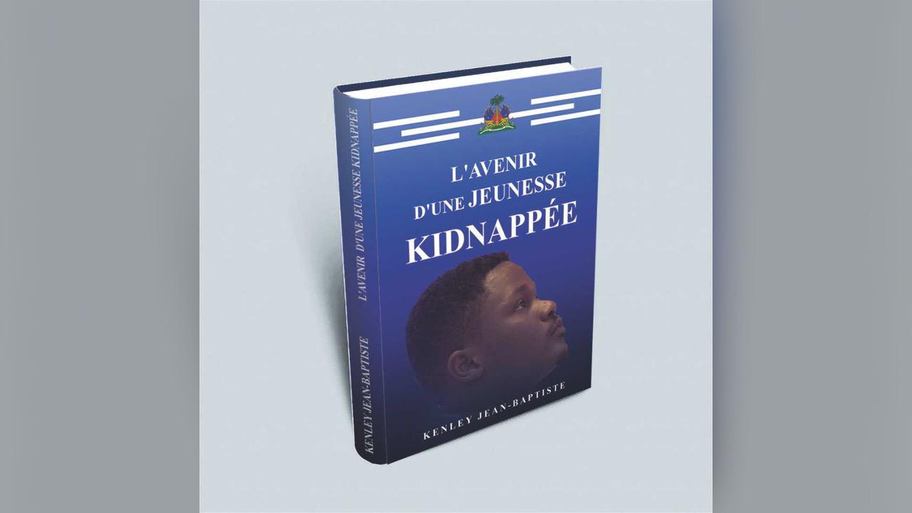 """""""L'avenir d'une jeunesse kidnappée"""", yon liv mobilizasyon ak sansibilizasyon pou jenès la"""