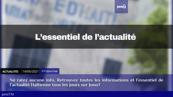 Haiti: L'essentiel de l'actualité du lundi 14 juin 2021