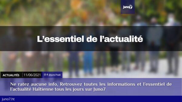 Haïti: L'essentiel de l'actualité du vendredi 11 juin 2021