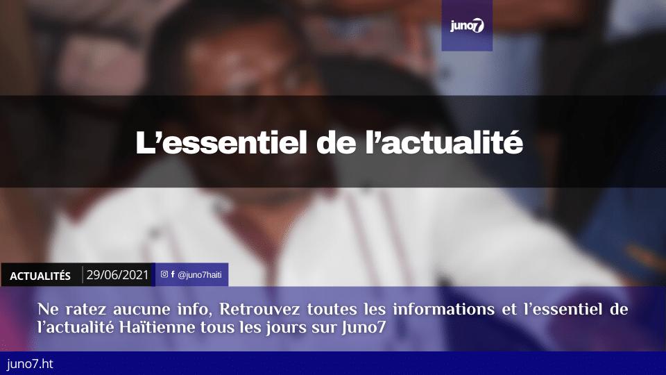 Haiti: L'essentiel de l'actualité du mardi 29 juin