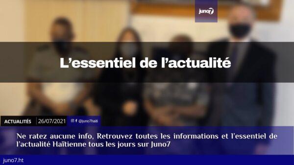Haiti: L'essentiel de l'actualité du lundi 26 juillet 2021