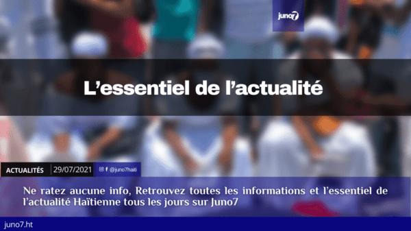 Haiti: L'essentiel de l'actualité du jeudi 29 juillet 2021