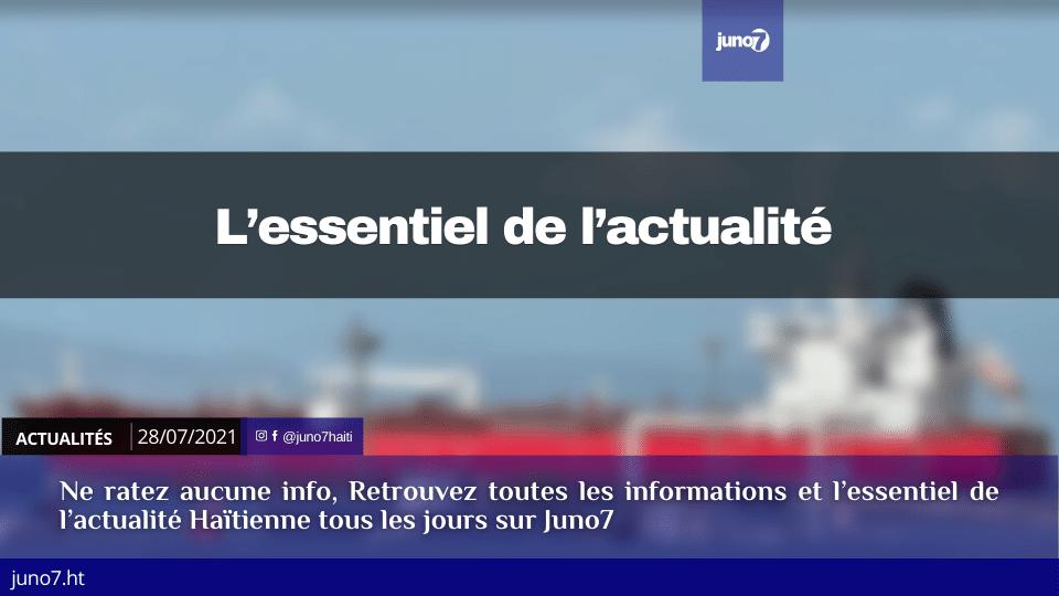 Haiti: L'essentiel de l'actualité du mercredi 28 juillet 2021