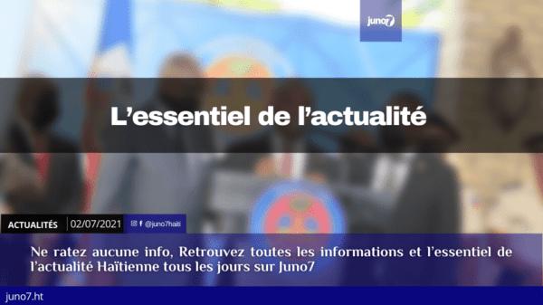 Haiti: L'essentiel de l'actualité du vendredi 2 juillet 2021