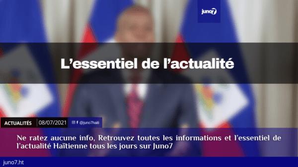Haïti: L'essentiel de l'actualité du jeudi 8 juillet 2021
