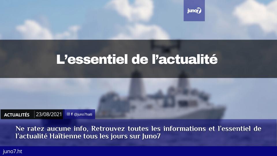 Haïti: l'essentiel de l'actualité du lundi 23 août 2021