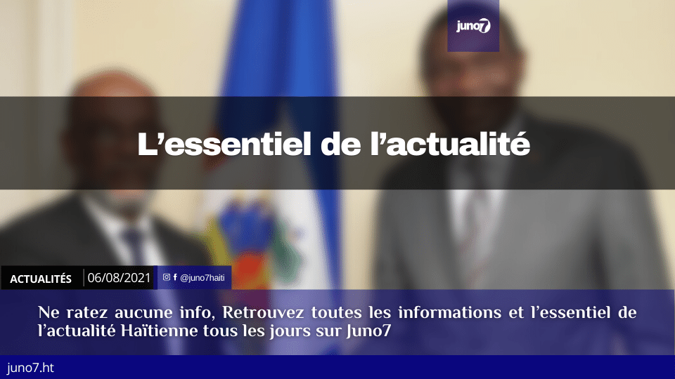 Haïti: l'essentiel de l'actualité du vendredi 6 août 2021