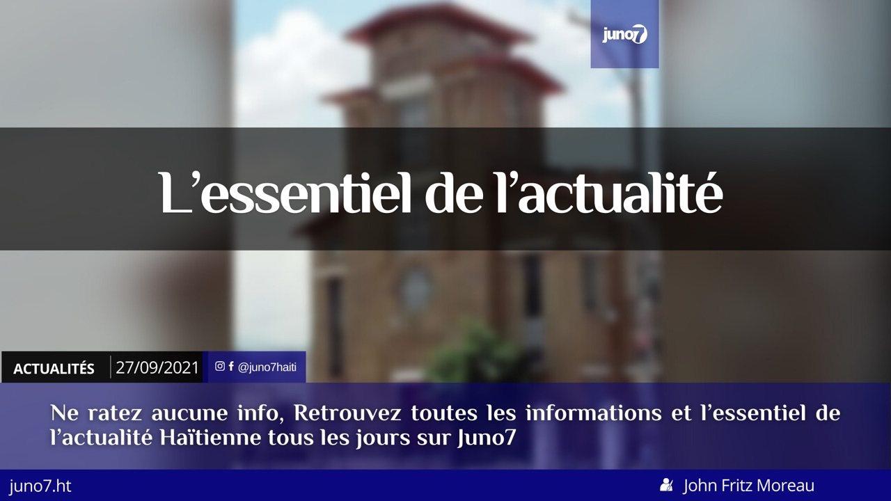 Haïti: l'essentiel de l'actualité du lundi 27 septembre 2021