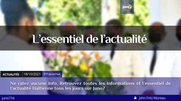 Haïti: l'essentiel de l'actualité du lundi 18 octobre 2021