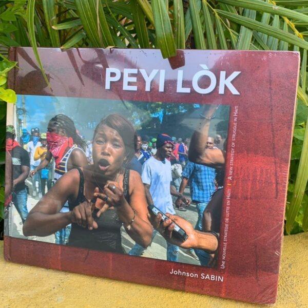 """""""Peyi Lòk"""", le livre photo de Johnson Sabin retraçant les derniers mouvements de protestation"""